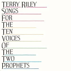 Beacon Sound Terry Riley - Songs For The Ten Voices Of The Two Prophets