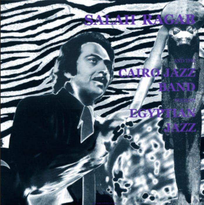 Art Yard Salah Ragab & The Cairo Jazz Band - Egyptian Jazz