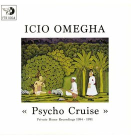 Periodica Records Icio Omegha - Psycho Cruise: Private Home Recordings 1984-91