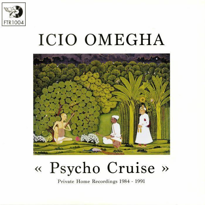 Periodica Records Icio Omegha - Psycho Cruise: Private Home Recordings 1984-91