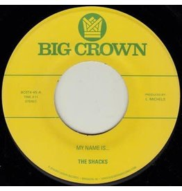 Big Crown The Shacks - My Name Is... / Sand Song