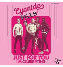 Damaged Goods Records Cyanide Pills - Just For You b/w I'm Celebrating