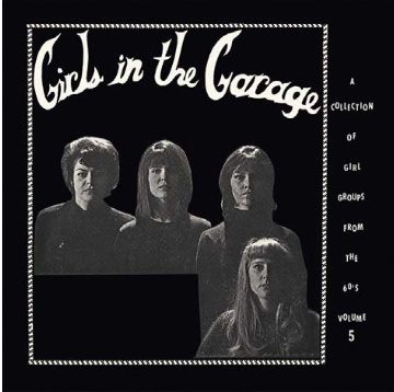 Past & Present Various - Girls In The Garage Volume 5