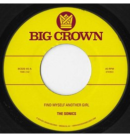 Big Crown The Sonics / S.C.A.M. - Find Myself Another Girl / Spooky