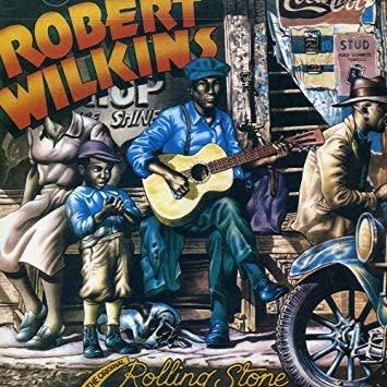 Yazoo Robert Wilkins - The Original Rolling Stone