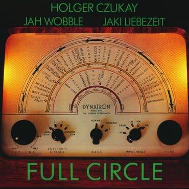 Groenland Records Holger Czukay & Jah Wobble & Jaki Liebezeit - Full Circle
