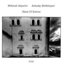 ECM Mikhail Alperin/Arkady Shilkloper - Wave Of Sorrow