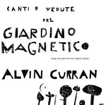 Superior Viaduct Alvin Curran - Canti E Vedute Del Giardino Magnetico