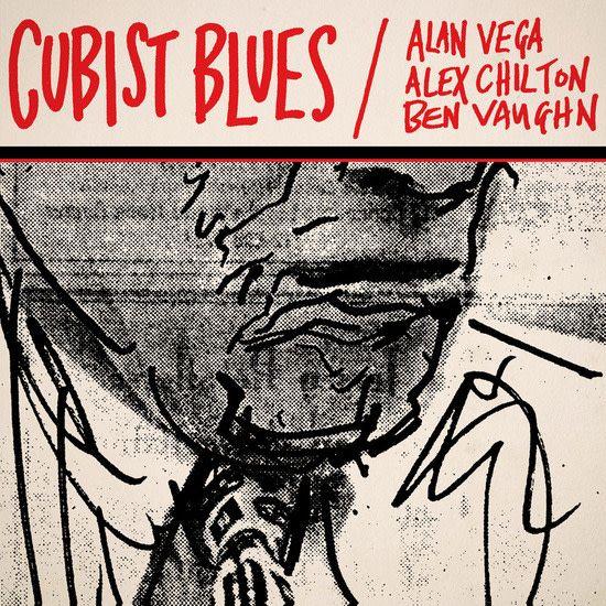 Light In The Attic Alan Vega, Alex Chilton, Ben Vaughn - Cubist Blues
