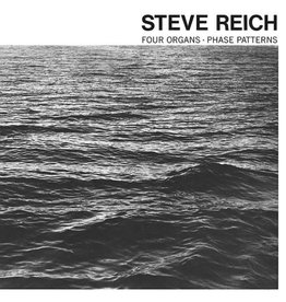 Superior Viaduct Steve Reich - Four Organs / Phase Patterns