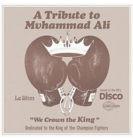 Melodies International Le Stim - Tribute To Muhammad Ali (We Crown The King)
