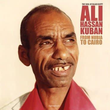 Piranha Records & Publishing Ali Hassan Kuban - From Nubia To Cairo