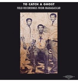Sublime Frequencies Various - To Catch a Ghost: Field Recordings from Madagascar