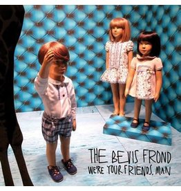 Fire Records The Bevis Frond - We're Your Friends, Man