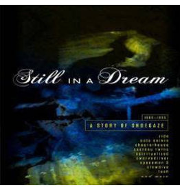 Cherry Red Various - Still In A Dream - A Story of Shoegaze 1988 - 1995