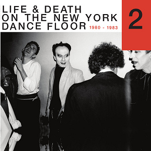 Reappearing Records Various - Life & Death On A New York Dance Floor, 1980-1983 Part 2