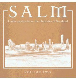 Arc Light Editions Salm - Salm Volume Two - Gaelic Psalms from the Hebrides of Scotland