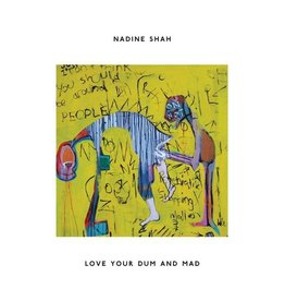 Apollo Records Nadine Shah - Love Your Dum And Mad