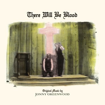 Nonesuch Jonny Greenwood - There Will Be Blood