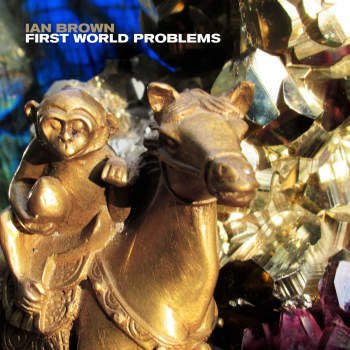 Virgin Ian Brown - First World Problems