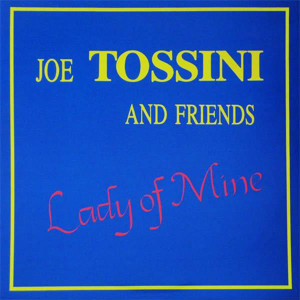 Joe Tossini Music Joe Tossini and Friends - Lady Of Mine