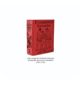 Anna Logue Cultural Amnesia - Enormous Savages 1981-1983