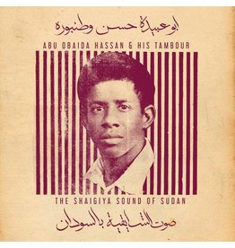 Ostinato Records Abu Obaida Hassan - Abu Obaida Hassan & His Tambour: The Shaigiya Sound of Sudan