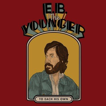 Bella Union E.B. The Younger - To Each His Own
