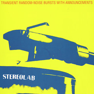 Duophonic Stereolab - Transient Random-Noise Bursts With Announcements (Expanded Edition)