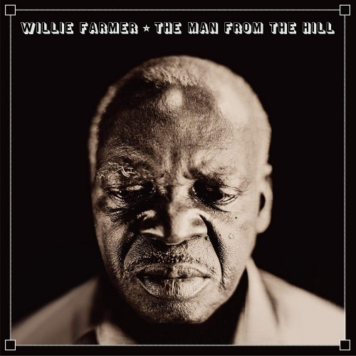 Big Legal Mess Records Willie Farmer - The Man from the Hill