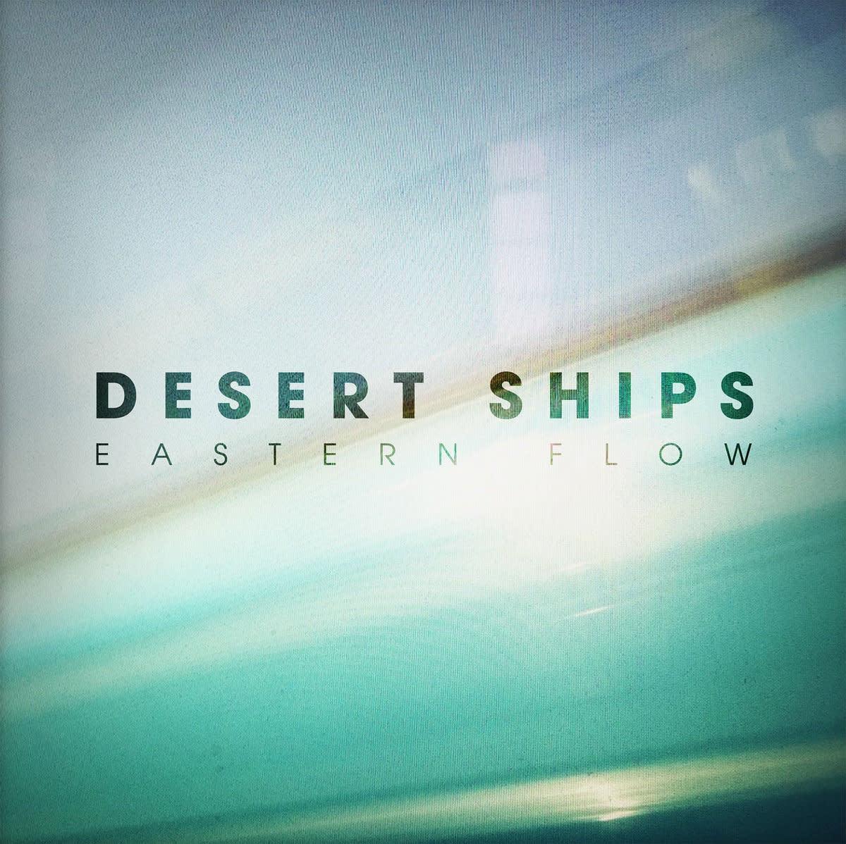 Desert Ships Desert Ships - Eastern Flow