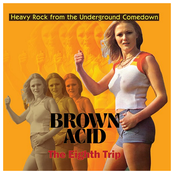 Buy Brown Acid: The Eighth Trip at STRANGER THAN PARADISE RECORDS