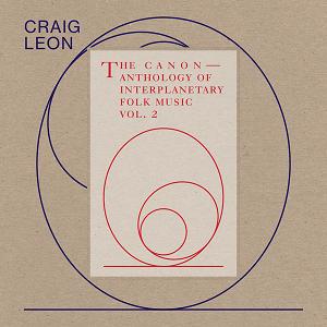 RVNG Craig Leon - Anthology Of Interplanetary Folk Music Vol. 2: The Canon