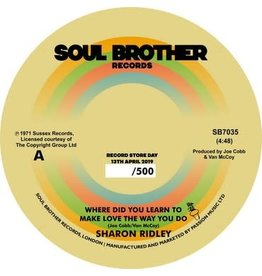 Soul Brother Records Sharon Ridley - Where Did You Learn To Make Love The Way You Do