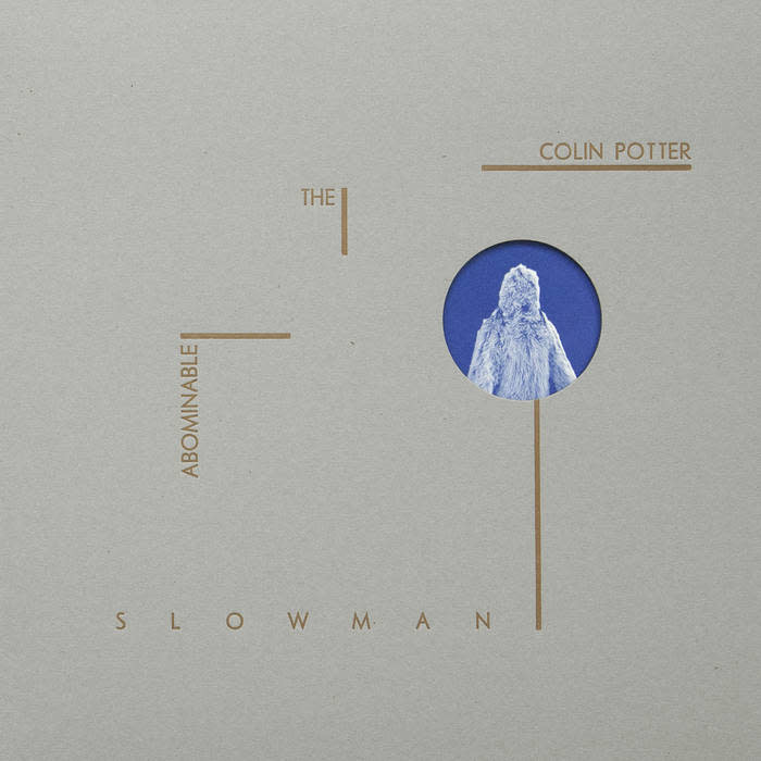 Abstrakce Colin Potter - The Abominable Slowman