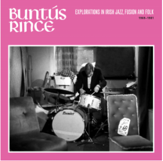 Allchival Various - Buntús Rince (Explorations In Irish Jazz, Fusion & Folk 1969-81)