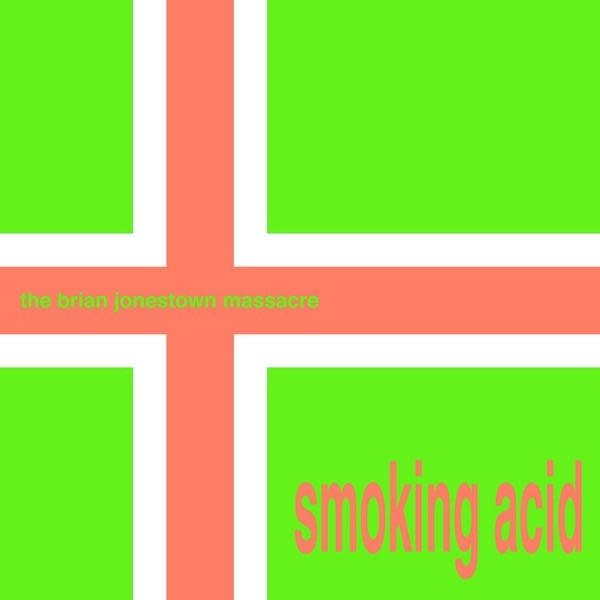 A Recordings Brian Jonestown Massacre - Smoking Acid