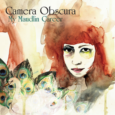 4AD Camera Obscura - My Maudlin Career