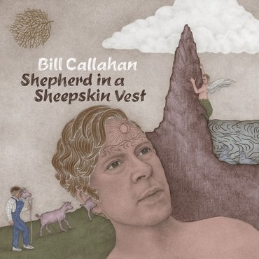 Drag City Bill Callahan - Shepherd in a Sheepskin Vest