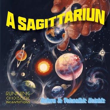 Running Back Incantations A Sagittariun - Return To Telepathic Heights