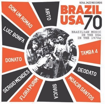 Soul Jazz Records Airto Moreira & Flora Purim & Sergio Mendes - Soul Jazz Records presents Brazil USA - Brazilian Music in the USA in the 1970s