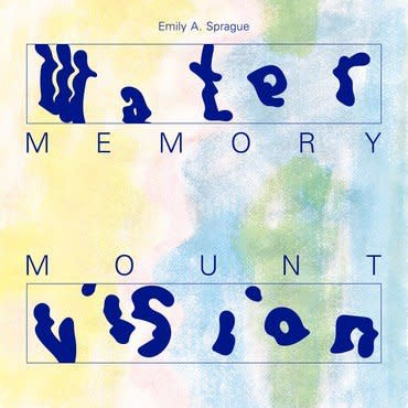 RVNG Emily A. Sprague - Water Memory / Mount Vision