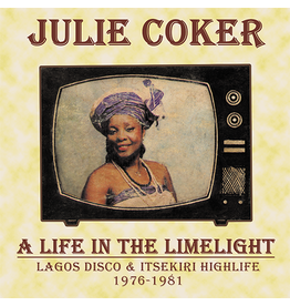 Kalita Julie Coker - A Life In The Limelight: Lagos Disco and Itsekiri Highlife 1976-1981