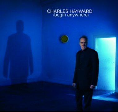 God Unknown Records Charles Hayward - Begin Anywhere (Coloured Vinyl)