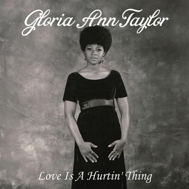 Luv N' Haight Gloria Ann Taylor - Love Is A Hurtin' Thing