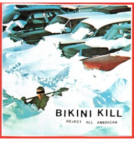 Bikini Kill Records Bikini Kill - Reject All American