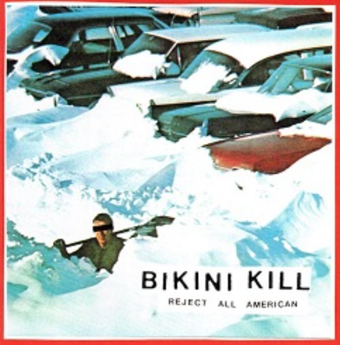 Bikini Kill Records Bikini Kill - Reject All American