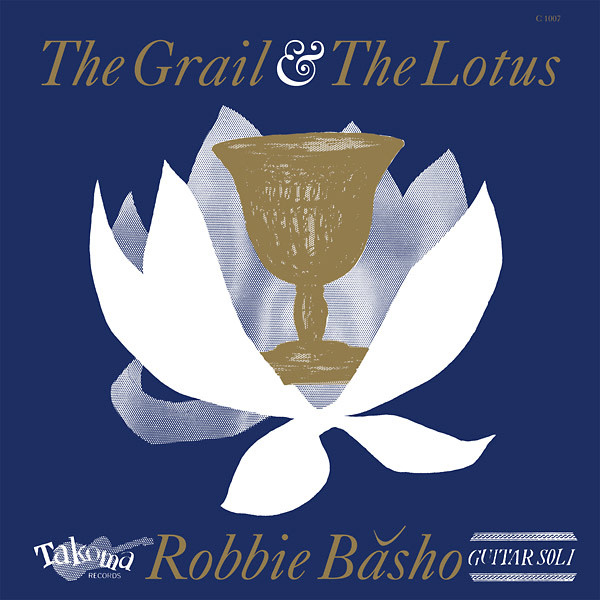 Takoma Robbie Basho - The Grail and the Lotus