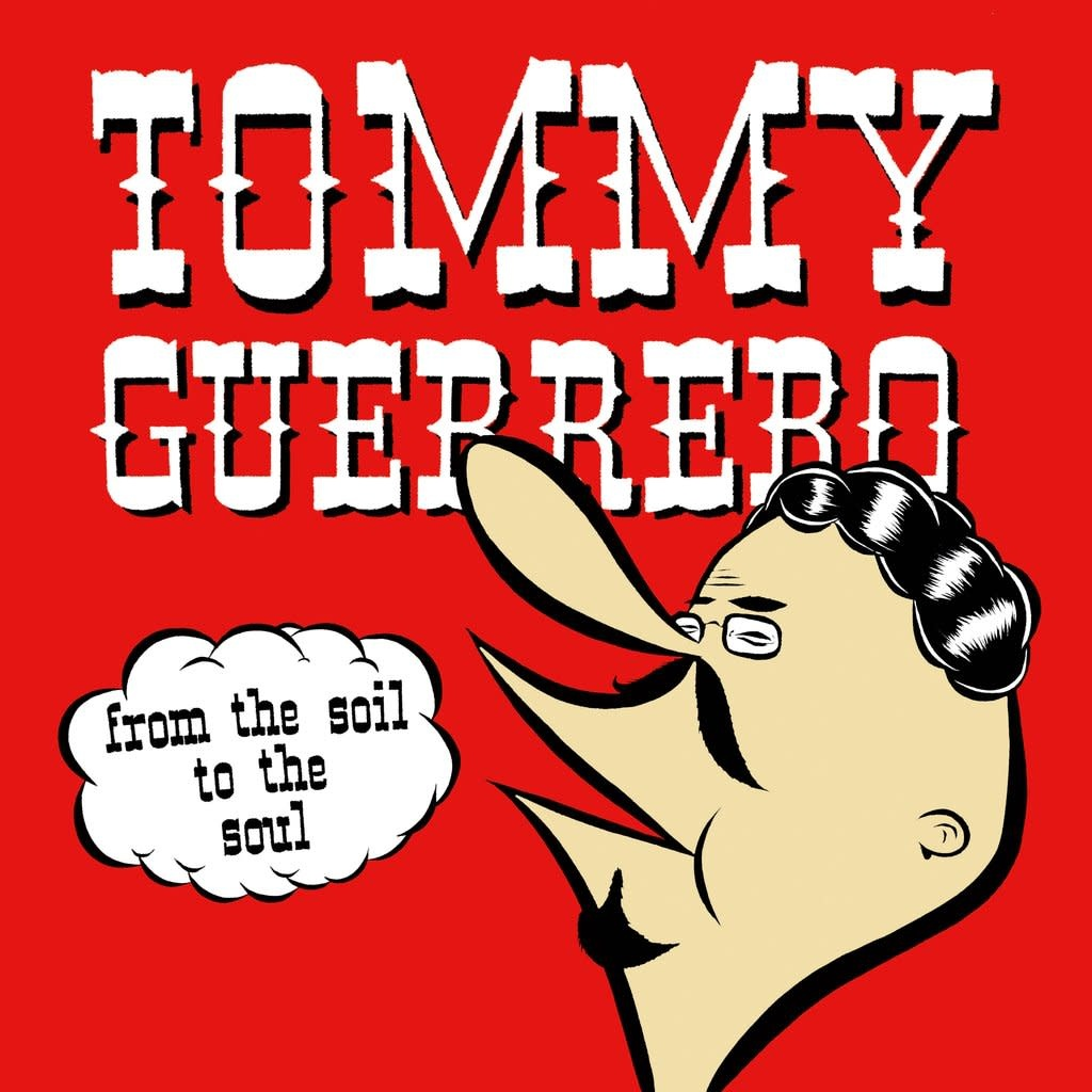 Be With Records Tommy Guerrero - From The Soil To The Soul