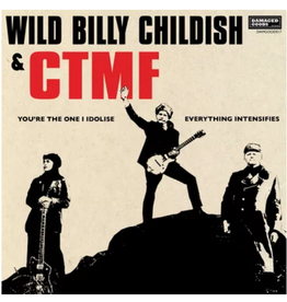 Damaged Goods Wild Billy Childish and CTMF - You're The One I Idolise c/w Everything Intensifies